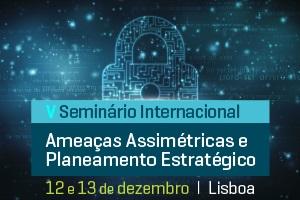"""V Seminário Internacional """" Ameaças Assimétricas e Planeamento Estratégico"""