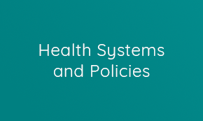 Health Systems and Policies
